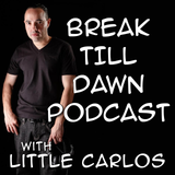 Break Till Dawn with Little Carlos 19