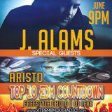 TOP 10 EDM COUNTDOWN SPECIAL GUESTS J ALAMS & ARISTO 6-23-15