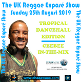CB UK Reggae Expose 177 25-08-2019 Tropical Dancehall