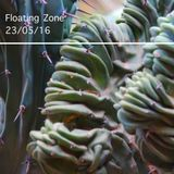 Floating Zone 23/05/16