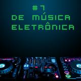 #7 Set de Música Eletrônica