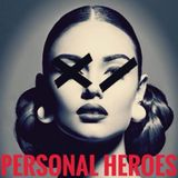 PERSONAL HEROES Podcast February 2018