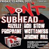 Wotta Mess @ Don't 1 Year On... - Bar 512 London - 12.04.2013