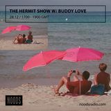 The Hermit Show w/ Buddy Love: 28-12-16