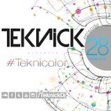 Teknick presents #Teknicolor 28