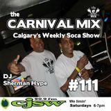 Carnival Mix #111 - Soca Radio Show - DJ Sherman Hype - Aug.17.2013