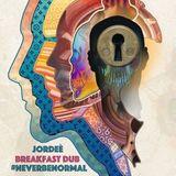 JorDeè - Breakfast Dub #neverbenormal podcast