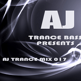 Trance Bass Presents Trance Mix 017 By AJ Chen