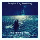 Estèphe and dj ShmeeJay – Ain't No Big Thing Radio Show - 2017-03-09