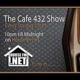 The Cafe 432 Show with Jonsey on HouseFM.net- 29th Jan 2018 - Every Sunday Night 10pm-Midnight