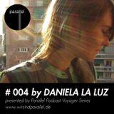 PARALLEL VOYAGER PODCAST #004: DANIELA LA LUZ