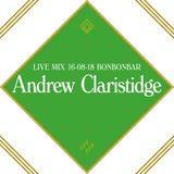 LIVE MIX 16-08-18 BONBONBAR Andrew Claristidge.MP3