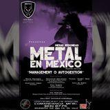 """Mesas Redondas, Metal en México: """"Management o Autogestión"""""""