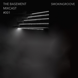 The Basement MIXCAST #001 - SMOKINGROOVE