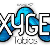 Tobias - Oxygen May Podcast #001