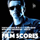 Tokyo Knights Radio Show 2017.4.15 Film Scores