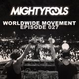 Mightyfools - Worldwide Movement - Episode 027