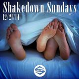 SHAKEDOWN SUNDAYS DECEMBER 21ST 2014