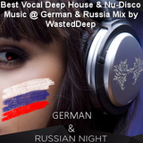 Best Vocal Deep House & Nu-Disco Music @ German & Russia Mix by WastedDeep