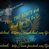 FEEL THE BEATS #1# Mixed By: Rui'C