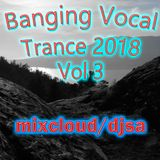 [[Banging Vocal Trance from 2018 Vol 3]] Enjoy :-) Let me know what you think