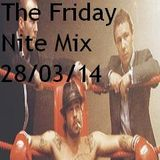 The Friday Nite Mix 28/03/14