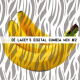 de Lacey's Digital Cumbia Mixtape #2