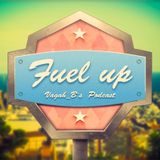 """"""" FUEL UP """" Podcast #01"""