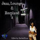 Jazz Lounge & Remixed 4 - DjSet by BarbaBlues