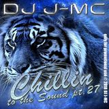 DJ J-MC-chillin to the Sound pt.27 (dj-jmc megamix)