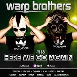 Warp Brothers - Here We Go Again Radio #118
