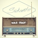 Sickcast 007 mixed by Max (Italy)