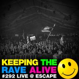 Keeping The Rave Alive Episode 292: Kutski live at Escape: Psycho Circus