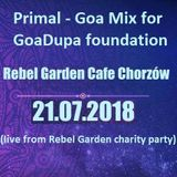 Primal - Goa Mix for GoaDupa foundation (live from Rebel Garden charity party)