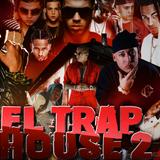 EL TRAP HOUSE 2 (BAD BUNNY, ARCANGEL, ALEX KYZA, DVICE, ALMIGHTY, OZUNA, COSCULLUELA