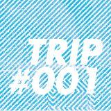TRIP #001