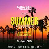 Summer Classics // R&B, Hip Hop, Reggae & Slowjamz // Instagram: @djblighty