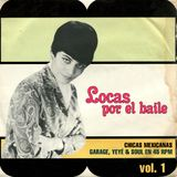 Locas por el baile, vol 1 - Chicas mexicanas garage, yeyé & soul