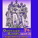 Toota - Oversize Bands (part 2)