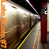 Late Beats #7