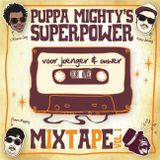 Puppa Mighty's Super Power Voor joenger en ouwer Vol.1
