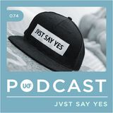 UKF Podcast #74 - JVST SAY YES