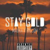 STAY GOLD (Mauka x Billoh) MIX