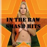 In The Raw- Smash Hits