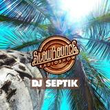 SlowBounce Radio #351 with Dj Septik - Dancehall, Tropical Bass