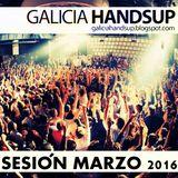 Sesión Marzo 2016 Galicia Hands Up!, Mixed By Dj Chavetas
