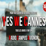 Yes We Cannes - Saison 4 Episode 1 - 20/05/2017 - Radio Campus  Avignon
