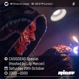 Rinse FM's CASISDEAD Halloween Special Hosted by Lily Mercer