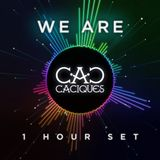 We Are Caciques - 1h Set