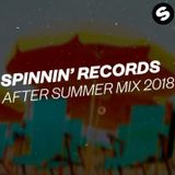 Spinnin' Records - After Summer Mix 2018